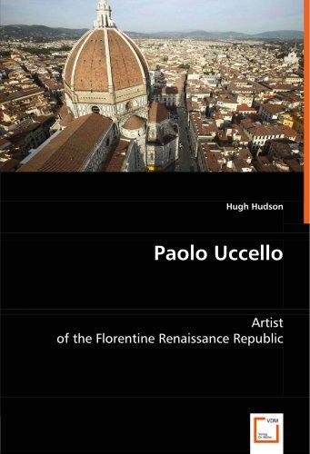 Paolo Uccello: Artist of the Florentine Renaissance Republic