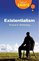 Existentialism: A Beginner's Guide (Beginner's Guides)