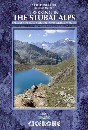 Trekking in the Stubai Alps: Walking the Stubai Rucksack Route and the Stubai Glacier Tour (Cicerone Guides) by Hartley, Allan 3rd (third) Revised Edition (2011)