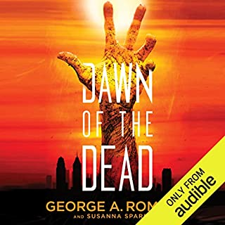 Dawn of the Dead                   By:                                                                                                                                 George A. Romero,                                                                                        Susanna Sparrow                               Narrated by:                                                                                                                                 Jonathan Davis                      Length: 7 hrs and 7 mins     642 ratings     Overall 3.9