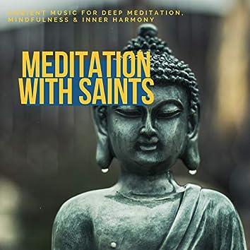 Meditation With Saints (Ambient Music For Deep Meditation, Mindfulness & Inner Harmony)