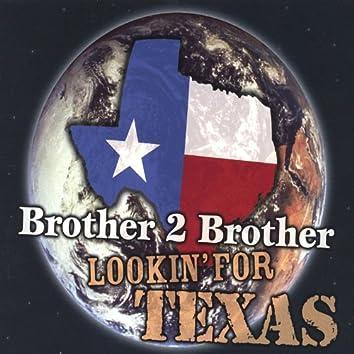 Lookin' for Texas