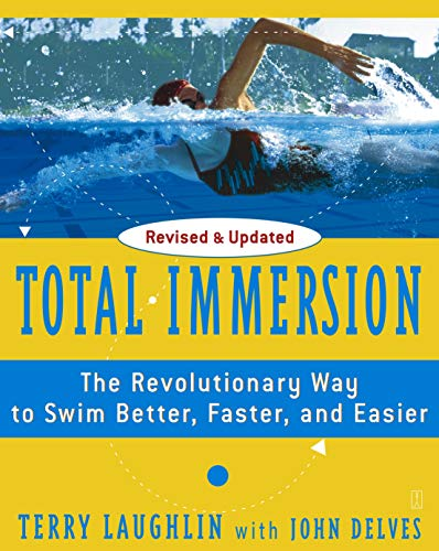 Total Immersion: The Revolutionary Way To Swim Better, Faster, and Easier (English 🇬🇧 )