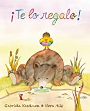 ¡Te lo regalo! (It's a Gift!) (Spanish Edition)
