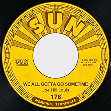 We All Gotta Go Sometime / She May Be Yours
