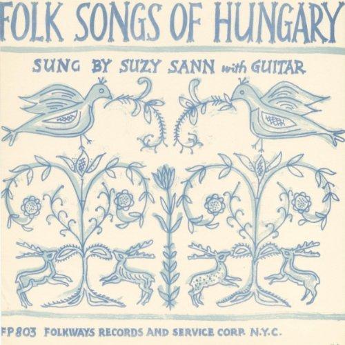 Folk Songs of Hungary by Suzy Sann (2012-05-30)