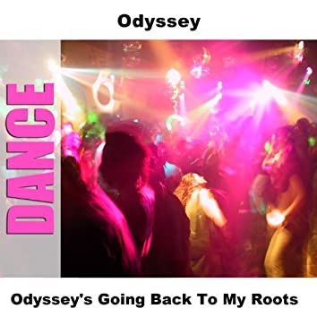 Odyssey's Going Back To My Roots