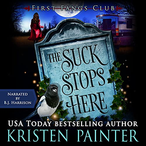The Suck Stops Here: A Paranormal Women's Fiction Novel (First Fangs Club, Book 4)