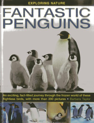 Exploring Nature: Fantastic Penguins: An Exciting, Fact-filled Journey...