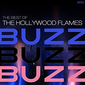 Buzz Buzz Buzz - Best of the Hollywood Flames