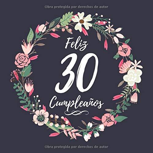 Feliz 30 Cumpleaños: Mujer 30 Años Libro de Visitas Motivo de flores
