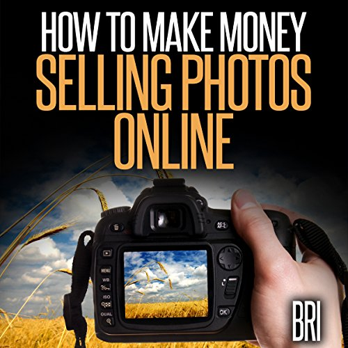 How to Make Money Selling Photos Online audiobook cover art