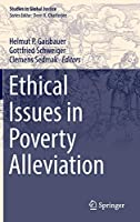 Ethical Issues in Poverty Alleviation (Studies in Global Justice (14))