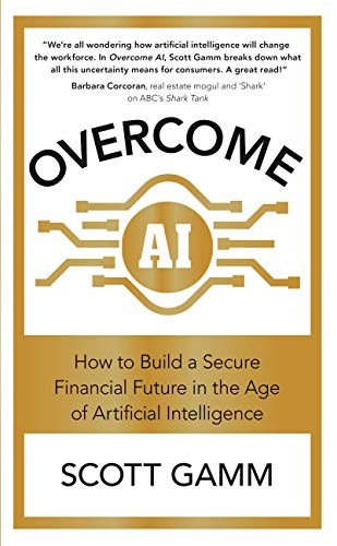 Overcome AI: How to Build a Secure Financial Future in the Age of Artificial Intelligence (English Edition)