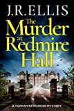 The Murder at Redmire Hall (A Yorkshire Murder Mystery, 3, Band 3) - J. R. Ellis