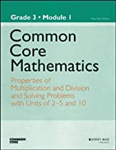 Common Core Mathematics, Grade 3, Module 1: Properties of Multiplication and Division and Solving Problems with Units of 2-5 and 10 (Common Core Mathematics - New York)