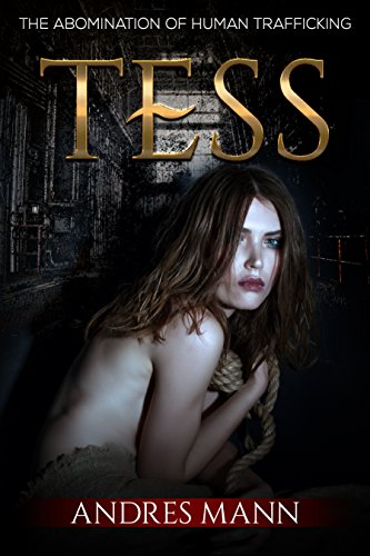 Book: Tess - The Abomination of Human Trafficking by Andres Mann