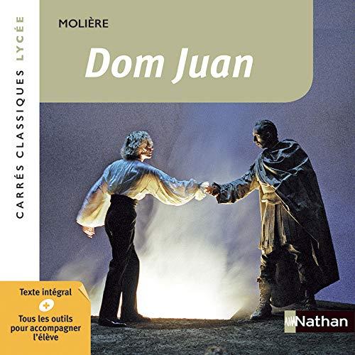 Dom Juan - Molière - Edition pédagogique Lycée - Carrés classiques Nathan