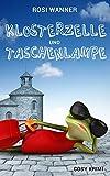 Klosterzelle und Taschenlampe: Krimi- und Familienkomödie (Luise 3)