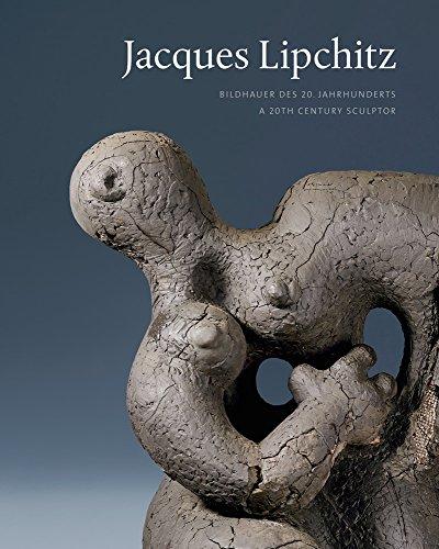 Jacques Lipchitz: Bildhauer des 20. Jahrhunderts. A 20th Century Sculptor