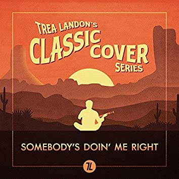 Somebody's Doin' Me Right (Trea Landon's Classic Cover Series)