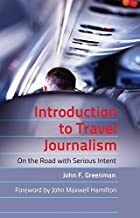 Introduction to Travel Journalism: On the Road with Serious Intent (Mass Communication and Journalism)