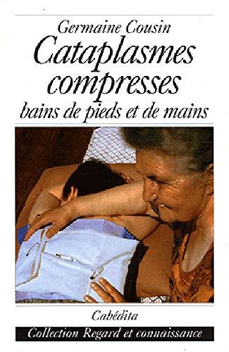 Cataplasmes, compresses : Bains de pieds et bains de mains