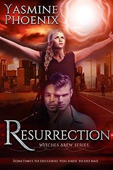 Resurrection (Witches Brew) by [Yasmine Phoenix]