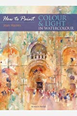 How to Paint: Colour Light in Water Colour Paperback