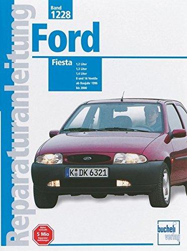 Ford Fiesta: Mit Benzinmotoren 1,2, 1,3, und 1,4 Liter-Motor. 8 und 16 Vetile (Reparaturanleitungen)