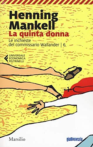 La quinta donna. Le inchieste del commissario Wallander: 6