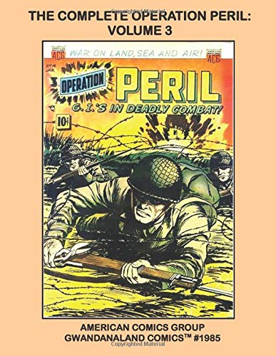 The Complete Operation Peril: Volume 3: Gwandanaland Comics #1985 --- The Final Volume Of The Adventure Classic -- This Book: Complete Issues #11-16
