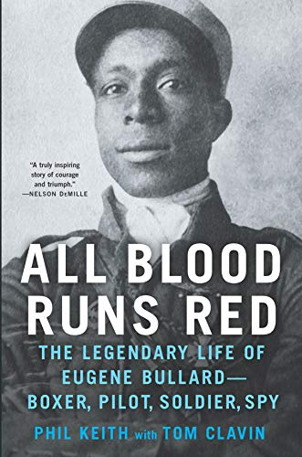 Image of All Blood Runs Red: The Legendary Life of Eugene Bullard-Boxer, Pilot, Soldier, Spy