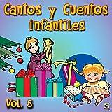 Cantos Y Cuentos Infantiles, Vol. 5