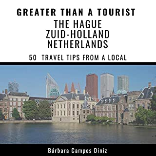 Greater Than a Tourist – The Hague, Zuid-Holland, Netherlands     50 Travel Tips from a Local              By:                                                                                                                                 Bárbara Campos Diniz,                                                                                        Greater Than a Tourist                               Narrated by:                                                                                                                                 Kate Roth                      Length: 38 mins     Not rated yet     Overall 0.0