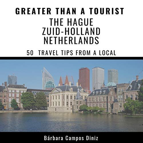 Couverture de Greater Than a Tourist – The Hague, Zuid-Holland, Netherlands