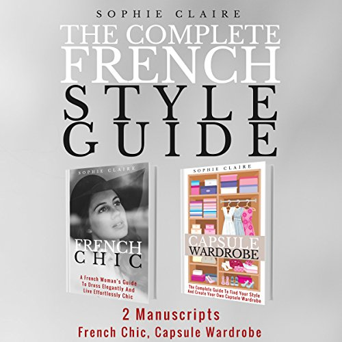French Style: The Complete French Style Guide - 2 Manuscripts - French Chic, Capsule Wardrobe cover art