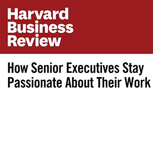 How Senior Executives Stay Passionate About Their Work copertina