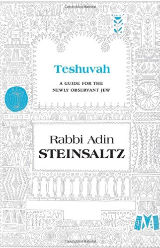 Teshuva: A Guide for the Newly Observant Jew