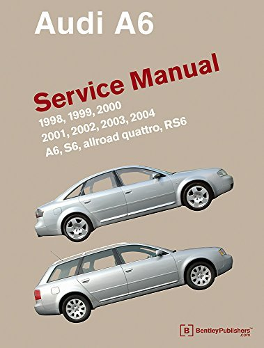 Audi A6 (C5) Service Manual: 1998, 1999, 2000, 2001, 2002, 2003, 2004 by Bentley Publishers (2011-02-18)