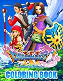 Dragon Quest XI Coloring Book: The Coloring Book For Both Boys And Girls Helps Babies Learn And Have Fun At The Same Time
