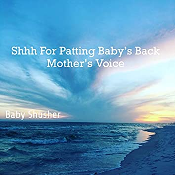 Shhh For Patting Baby's Back Shusher Mother's Voice