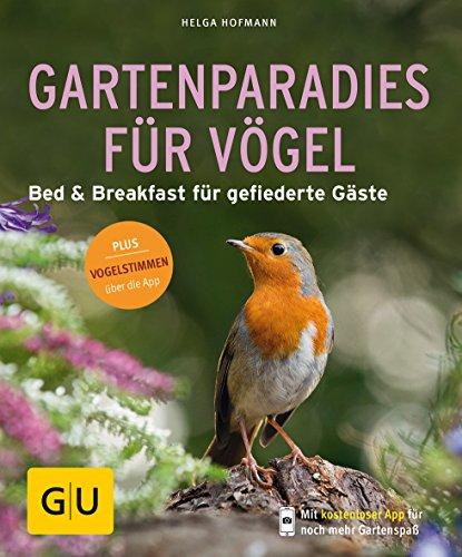 Gartenparadies für Vögel: Bed & Breakfast für gefiederte Gäste. Plus Vogelstimmen über die App