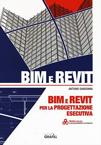 BIM e REVIT per la progettazione esecutiva. Con app