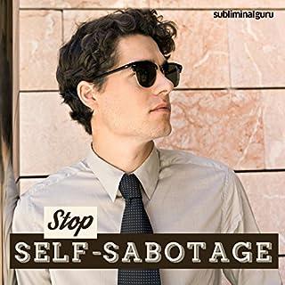 Stop Self-Sabotage audiobook cover art
