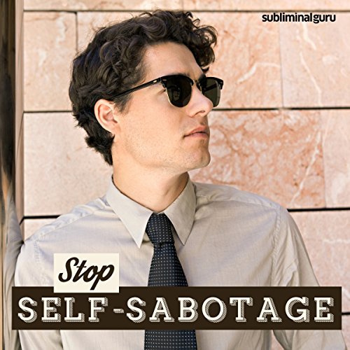 Stop Self-Sabotage audiobook cover art
