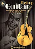 Bebop Guitar - Basic Theory And Practice For Jazz Guitar In The Style Of Charlie Parker