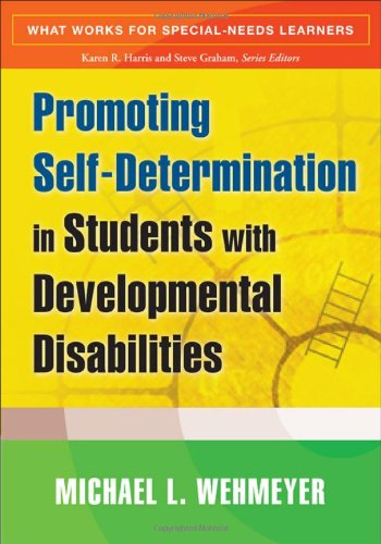 Download Promoting Self-Determination in Students with Developmental Disabilities (What Works for Special-Needs Learners) 1593854609