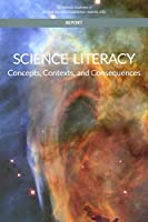 Science Literacy: Concepts, Contexts, and Consequences
