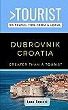 Greater Than a Tourist- Dubrovnik Croatia: 50 Travel Tips from a Local (Greater Than a Tourist Europe)